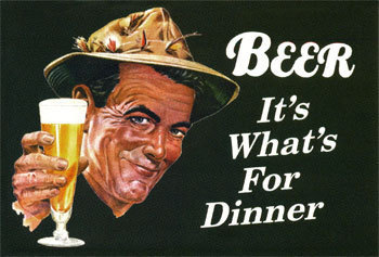 Beer it's what's for dinner