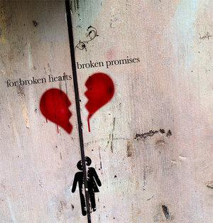 for broken hearts broken promises