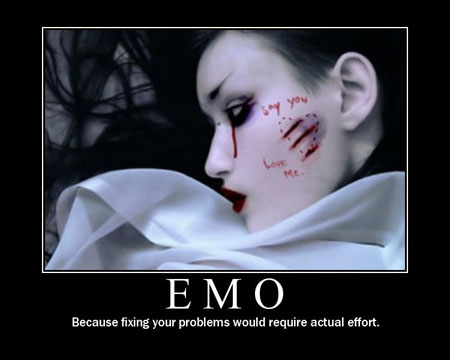 emo because fixing your problems would require actual effort