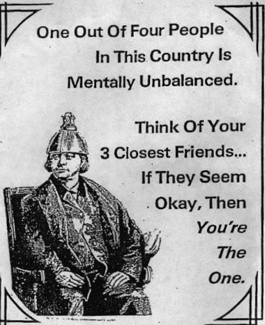 one out of 4 people are mentally unbalanced