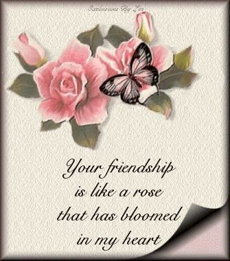 your friendship is like a rose that has bloomed in my heart