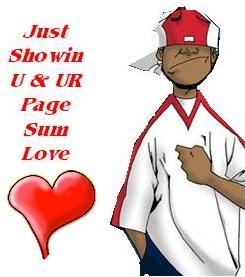 just showin u and ur page sum love
