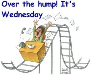 over the hump it's wednesday