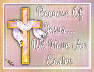 because of jesus we have an easter