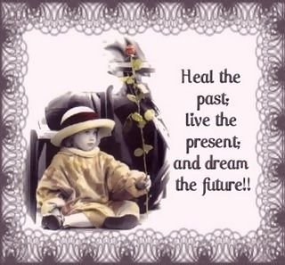 heal the past live in the present and dream the future