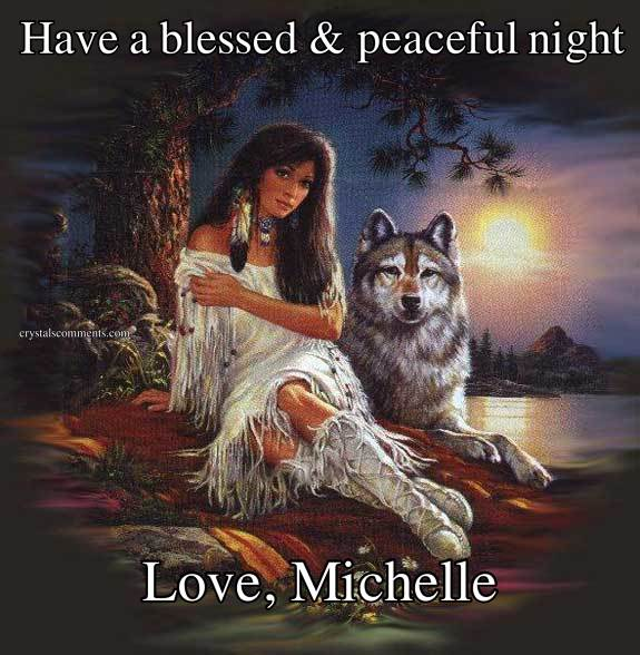Have a blessed & peaceful night Love, Michelle