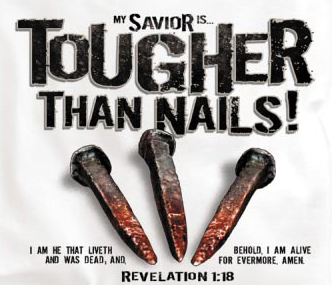 my savior tougher than nails