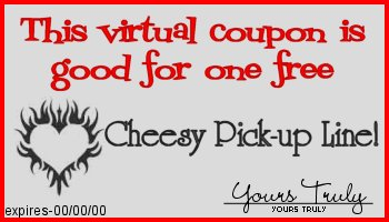 cheesy pick up line coupon