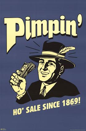 pimpin ho sale since 1869