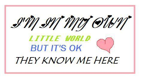 i'm on my own little world
