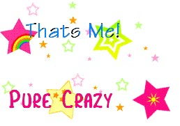 thats me pure crazy