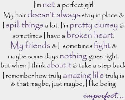 i'm not a perfect girl quotes Facebook comments and graphics i'm