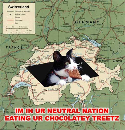 im in your neutral nation eating your chocolatey treats