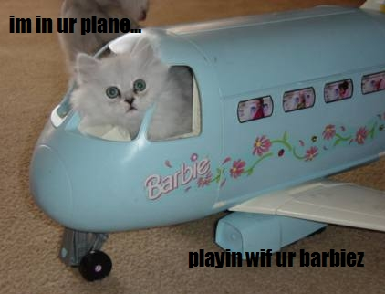 im in your plane playing with your barbies