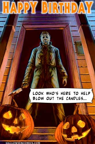 happy birthday look who's here to blow out the candles halloween michael myers