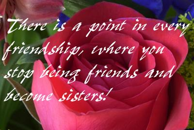 there is a point in every friendship where you stop being friends and become sisters