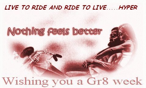 live to ride and ride to live wishing you a great week