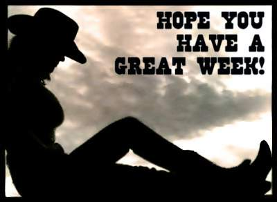 Hope You Have A Great Week Cowgirl Facebook Comments And