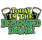 today im the designated drunk