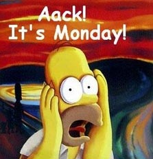aack it's monday homer simpson