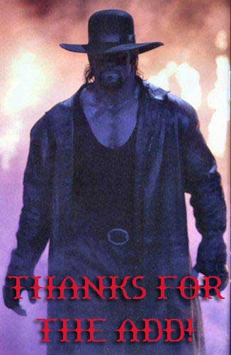 thanks for the add the undertaker wwe
