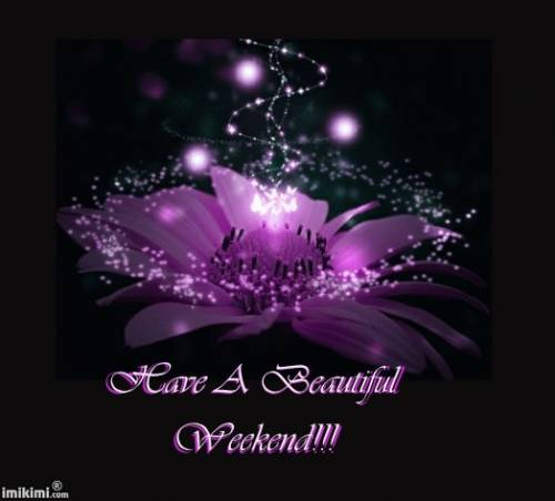 Have a beautiful weekend