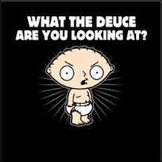 what the deuce are you looking at stewie family guy