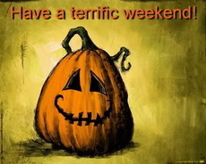 have a terrific weekend